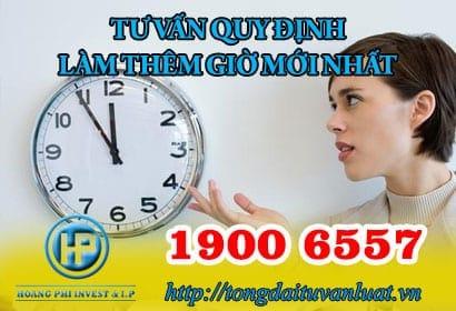 Tư vấn quy định làm thêm giờ mới nhất qua Tổng đài tư vấn 1900 6557