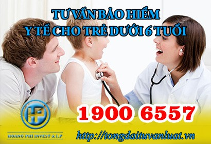 Tư vấn bảo hiểm y tế cho trẻ em dưới 6 tuổi qua tổng đài 1900 6557 ?