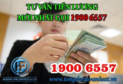 Tổng đài 1900 6557 tư vấn quy định tiền lương mới nhất năm 2020